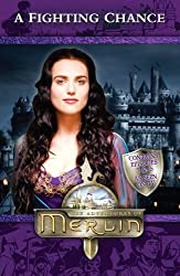 Merlin: A Fighting Chance (Merlin (younger readers)) by Jacqueline Rayner (2009-10-01)