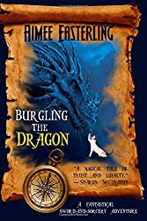 Burgling the Dragon: A fantastical, sword & sorcery adventure