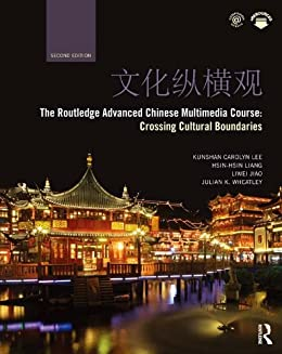 The Routledge Advanced Chinese Multimedia Course: Crossing Cultural Boundaries par [Lee, Carolyn, Liang, Hsin-hsin, Jiao, Liwei, Wheatley, Julian]