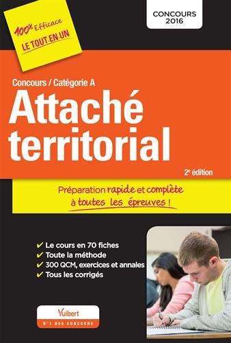 Concours Attach territorial - Catgorie A - Prparation rapide et complte  toutes les preuves - Concours 2016