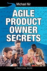 Agile Product Owner Secrets: Valuable Proven Results for Agile Management Review (Business Agile Leadership) (Volume 2) by Michael Nir (2014-05-02)