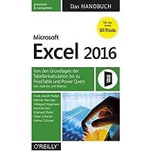Microsoft Excel 2016 - Das Handbuch: Von den Grundlagen der Tabellenkalkulation bis zu PivotTable und Power Query inkl. Add-Ins und Makros