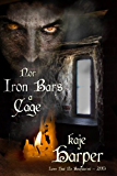 Nor Iron Bars a Cage (English Edition)