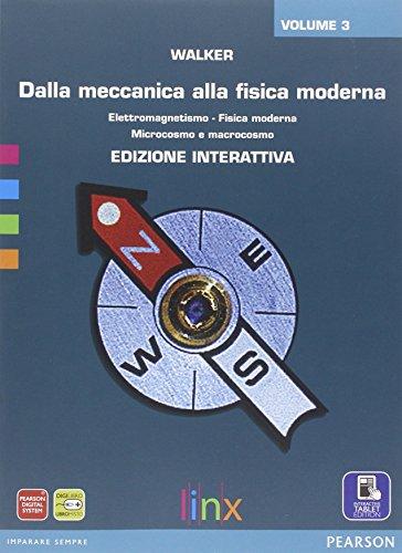 Dalla meccanica alla fisica moderna. Per le Scuole superiori. Con e-book. Con espansione online: 3