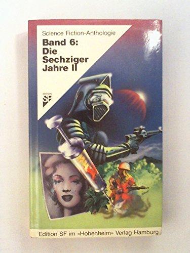 Science Fiction Anthologie VI. Die Sechziger Jahre II