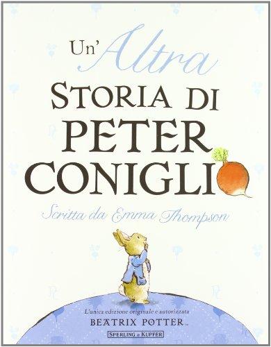 Un'altra storia di Peter Coniglio. Ediz. illustrata