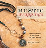 Rustic Wrappings: Patina in Wire Metal and Glass Jewelry