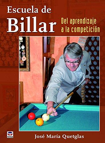 Escuela De Billar. Del Aprendizaje A La Competición por José María Quetglas