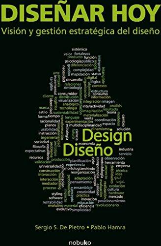 Diseñar hoy por Sergio S. De Pietro