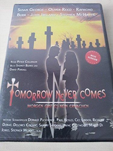Tomorrow never comes - Morgen gibt es kein Erwachen