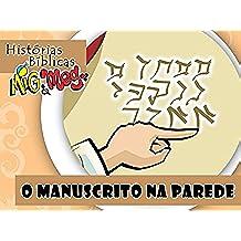 O Manuscrito na Parede (Histórias Bíblicas Mig&Meg Livro 43) (Portuguese Edition)