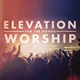 Songtexte von Elevation Worship - For the Honor
