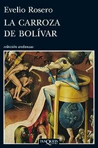 La carroza de Bolívar par Evelio Rosero
