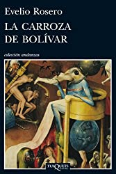 La carroza de Bolívar (Spanish Edition)