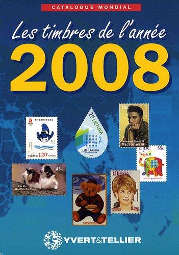 Catalogue mondial des nouveautés 2008 : Tous les timbres émis en 2008 par Yvert & Tellier
