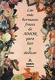 Libros PDF Las Mas Hermosas Frases De Amor The Most Beautiful Love Phrases (PDF y EPUB) Descargar Libros Gratis