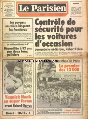 PARISIEN LIBERE (LE) [No 12023] du 16/05/1983 - CONTROLE DE SECURITE POUR LES VOITURES D'OCCASION DEMANDE ROBERT FABRE - LES PAYSANS EN COLERE BLOQUENT LES FRONTIERES - DEPOUILLEE A 92 ANS PAR DEUX FAUX POLICIERS - LES SPORTS - LE MARATHON DE PARIS - NOAH - CHANSONS TOUS AZIMUTS - DJURDJURA - GILBERTO GIL - TOURE KUNDA - MEN AT WORK - BERGER par Collectif