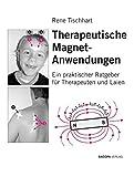 Therapeutische Magnetanwendungen: Ein praktischer Ratgeber für Therapeuten und Laien