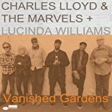 Vanished Gardens - Charles & the Marvels Lloyd