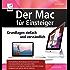 Der Mac für Einsteiger: Grundlagen einfach und verständlich