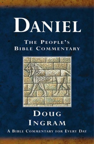 Daniel: A Bible Commentary for Every Day (The People's Bible Commentary): Written by Douglas Ingram, 2006 Edition, Publisher: BRF (The Bible Reading Fellowship) [Paperback]