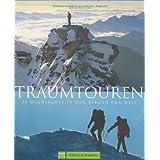 Traumtouren: 30 Bergtouren-Highlights weltweit