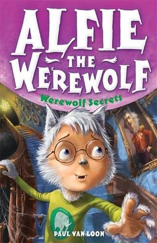 Werewolf Secrets: Book 6 (Alfie the Werewolf)