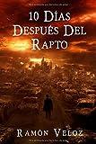 Libros Descargar en linea 10 Dias Despues Del Rapto (PDF y EPUB) Espanol Gratis