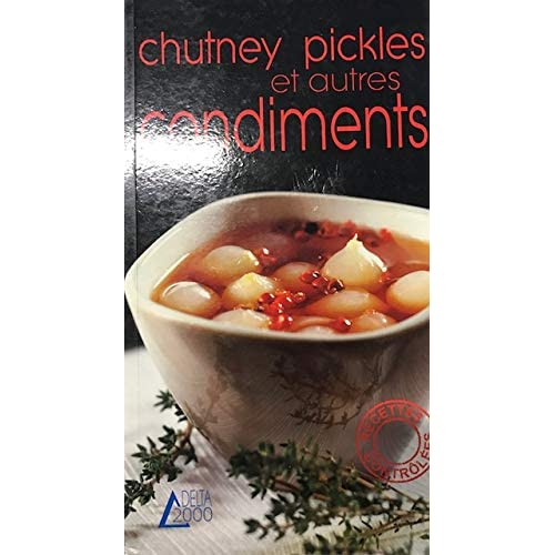 Chutney, pickles et autres condiments