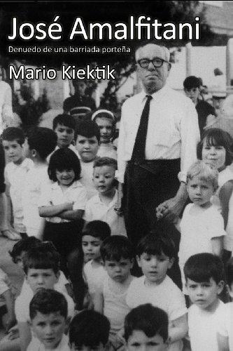 José Amalfitani. Denuedo de una barriada porteña por Mario Kiektik