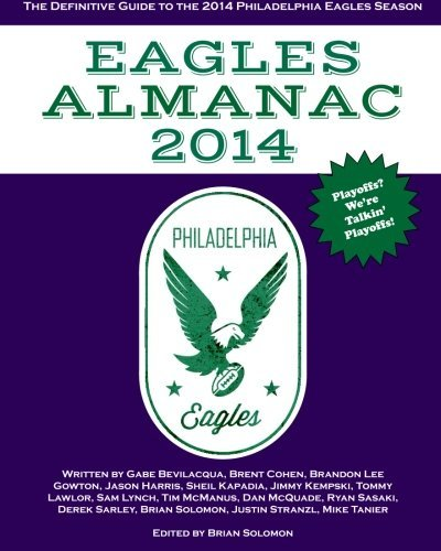 Eagles Almanac 2014: The Definitive Guide To The 2014 Philadelphia Eagles Season (Volume 3) by Brian Solomon (2014-08-20)
