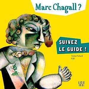 """Afficher """"Marc Chagall ? Suivez le guide !"""""""