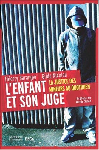 L'enfant et son juge : La justice des mineurs au quotidien par Thierry Baranger