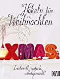 Häkeln für Weihnachten: Liebevoll, einfach, selbstgemacht!