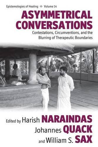 Asymmetrical Conversations: Contestations, Circumventions, and the Blurring of Therapeutic Boundaries (Epistemologies of Healing) (2014-05-30)