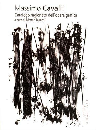 Massimo Cavalli : Catalogo ragionato dell'opera grafica