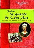 Pendant la guerre de Cent Ans: Journal de Jeanne Letourneur, 1418