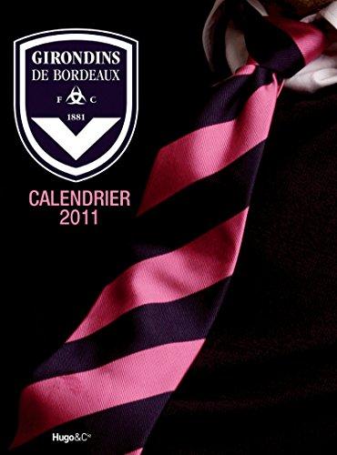 CALENDRIER MURAL GIRONDINS DE BORDEAUX 2011 par Collectif