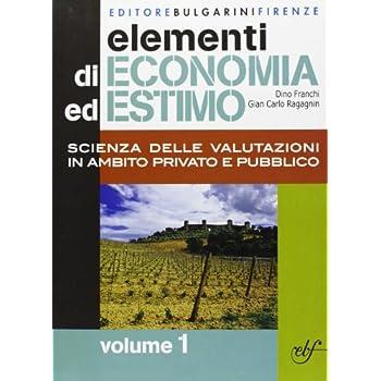 Elementi Di Economia Ed Estimo. Per Gli Ist. Tecnici Per Geometri: 1