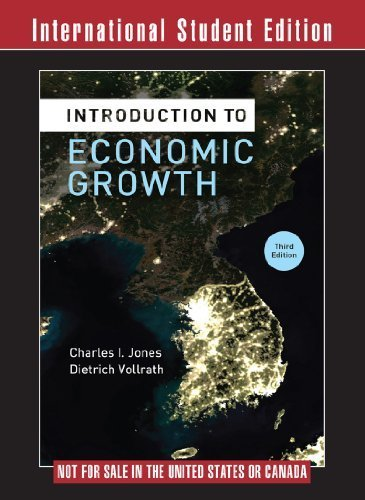 Introduction to Economic Growth by Charles I Jones (2013-03-01)