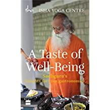 Taste of Well-Being: Sadhguru's Insights for Your Gastronomi