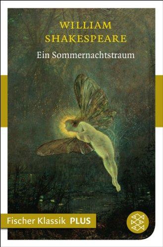 Ein Sommernachtstraum: Komödie (Fischer Klassik)