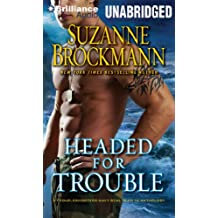 Headed for Trouble (Troubleshooters/Navy Seal Team 16 Anthology)
