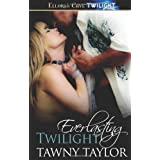 Everlasting Twilight by Tawny Taylor (2010-10-07)