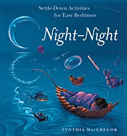 Night-Night: Settle-Down Activities for Easy Bedtimes di [MacGregor, Cynthia]
