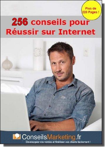 256 conseils pour russir sur internet