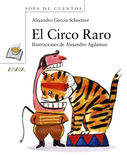 El Circo Raro (Sopa De Cuentos / Soup of Stories) por Alejandro Garcia Schnetzer
