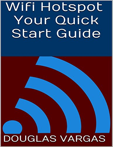 Wifi Hotspot: Your Quick Start Guide (English Edition)