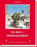 Waidmannsdank!: Die letzten Sauereien