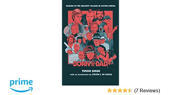 20ef82cd9e3 Born To Be Bad  Talking to the greatest villains in action cinema  Amazon.co.uk   Timon Singh  Books